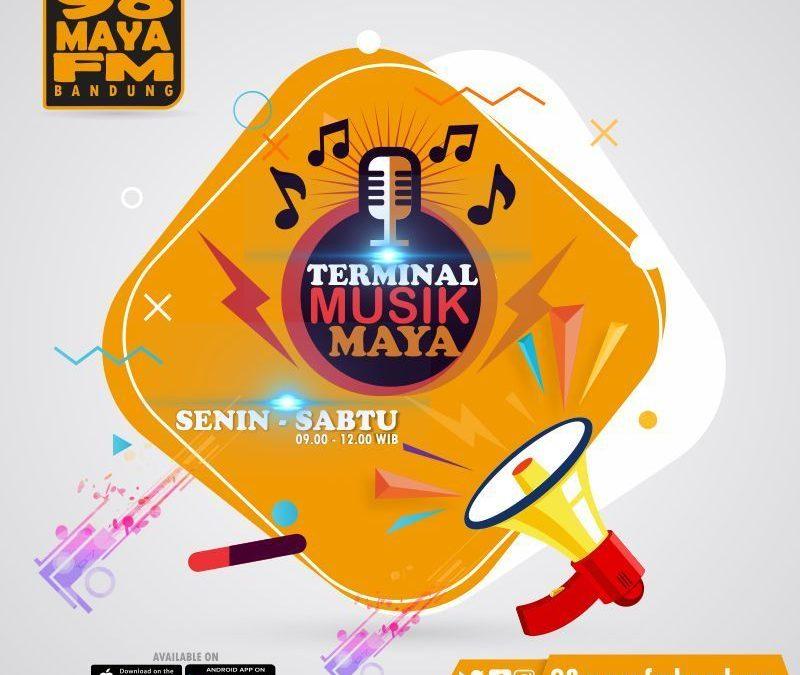 Terminal Musik Maya – 09:00-12:00 Wib